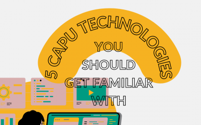 5 CapU Digital Technologies You Should Get Familiar With